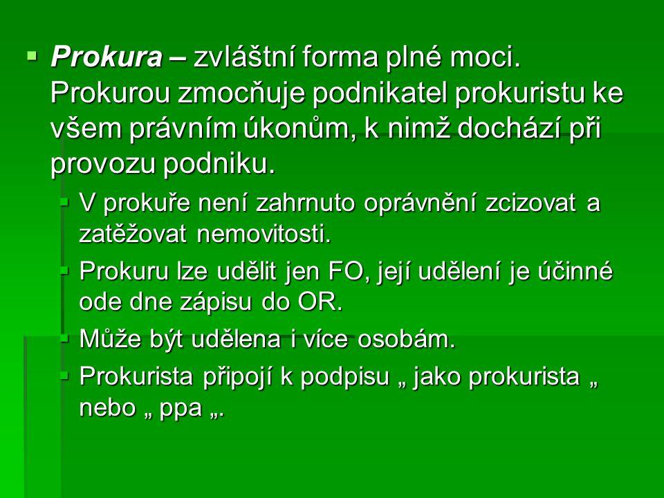  Prokura – zvláštní forma plné moci.