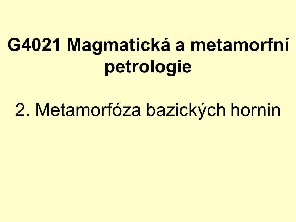 G4021 Magmatická a metamorfní petrologie 2. Metamorfóza bazických hornin