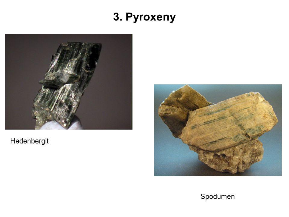 3. Pyroxeny Hedenbergit Spodumen