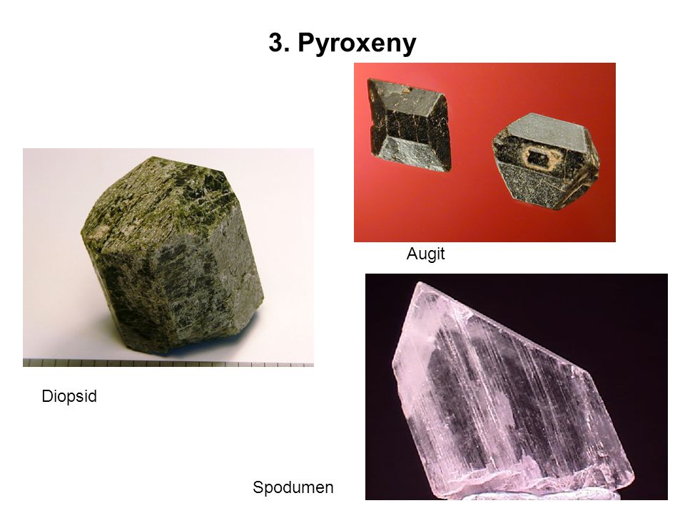 3. Pyroxeny Diopsid Augit Spodumen
