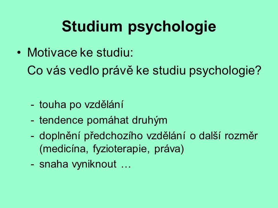 Studium psychologie Motivace ke studiu: Co vás vedlo právě ke studiu psychologie? - touha po vzdělání -tendence pomáhat druhým -doplnění předchozího v