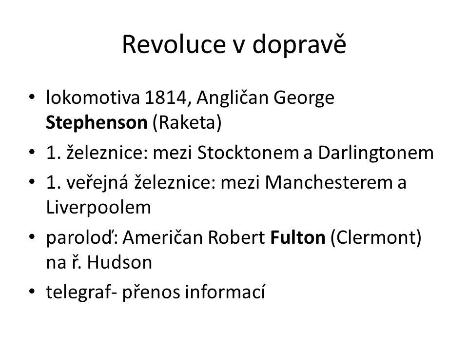 Revoluce v dopravě lokomotiva 1814, Angličan George Stephenson (Raketa) 1.