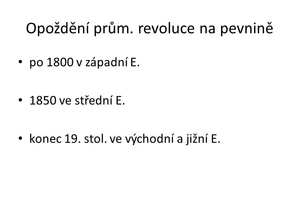 Opoždění prům.revoluce na pevnině po 1800 v západní E.