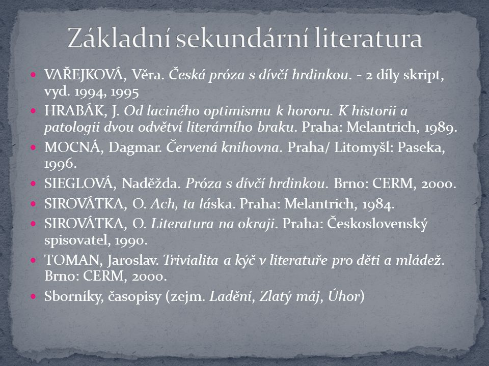 Hermína Franková (  1928) Lékárníkových holka (1996) Vojtěch Steklač (  1945) Holky a spol.