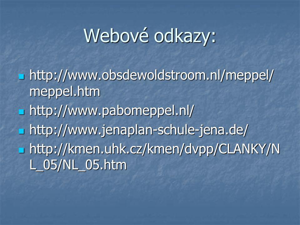 Webové odkazy: http://www.obsdewoldstroom.nl/meppel/ meppel.htm http://www.obsdewoldstroom.nl/meppel/ meppel.htm http://www.pabomeppel.nl/ http://www.