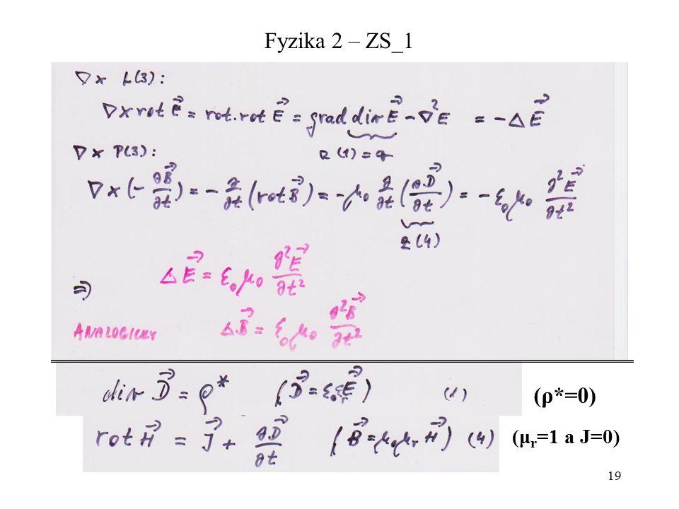 19 Fyzika 2 – ZS_1 (ρ*=0) (μ r =1 a J=0)