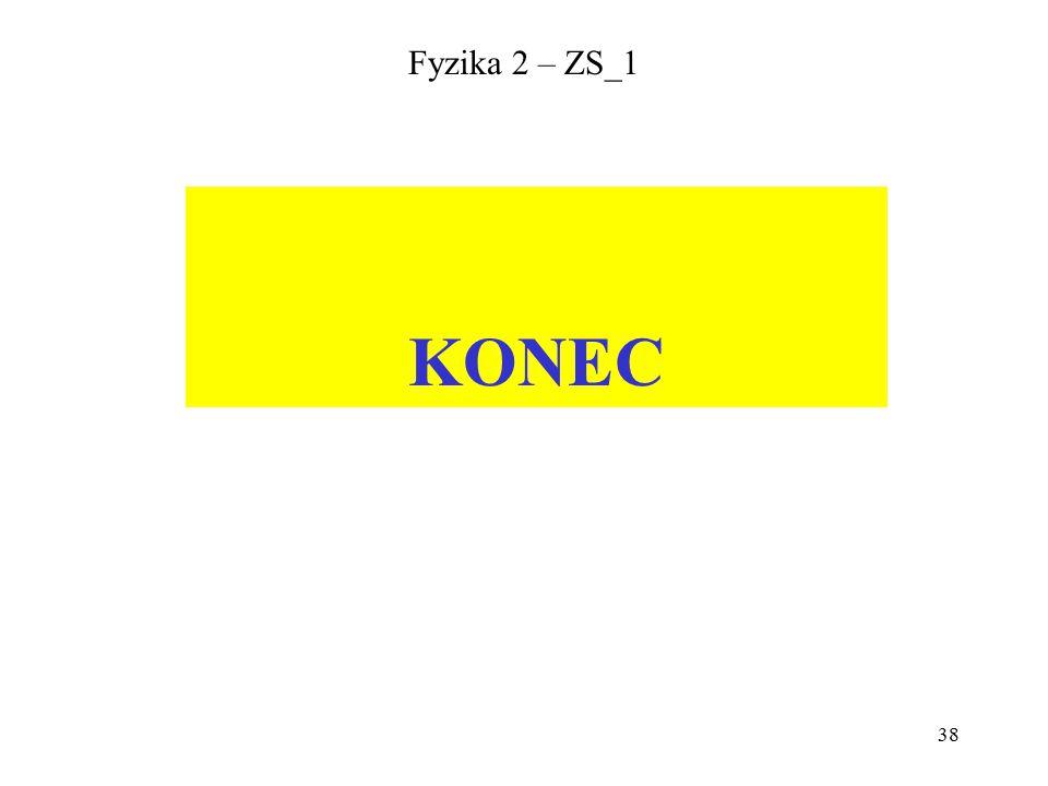 38 Fyzika 2 – ZS_1 KONEC