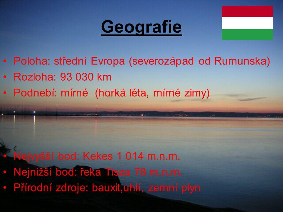 Geografie Poloha: střední Evropa (severozápad od Rumunska) Rozloha: 93 030 km Podnebí: mírné (horká léta, mírné zimy) Nejvyšší bod: Kekes 1 014 m.n.m.