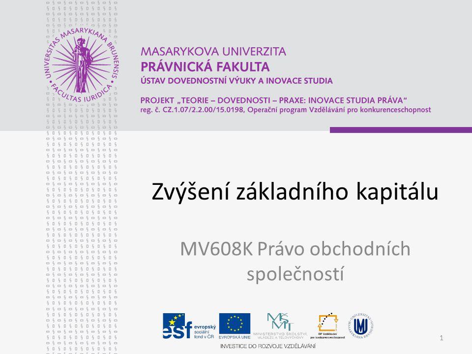 Zvýšení základního kapitálu MV608K Právo obchodních společností 1