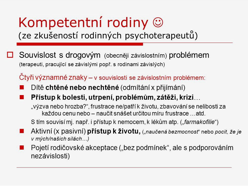 Kompetentní rodiny (ze zkušeností rodinných psychoterapeutů)  Souvislost s drogovým (obecněji závislostním) problémem (terapeuti, pracující se závisl