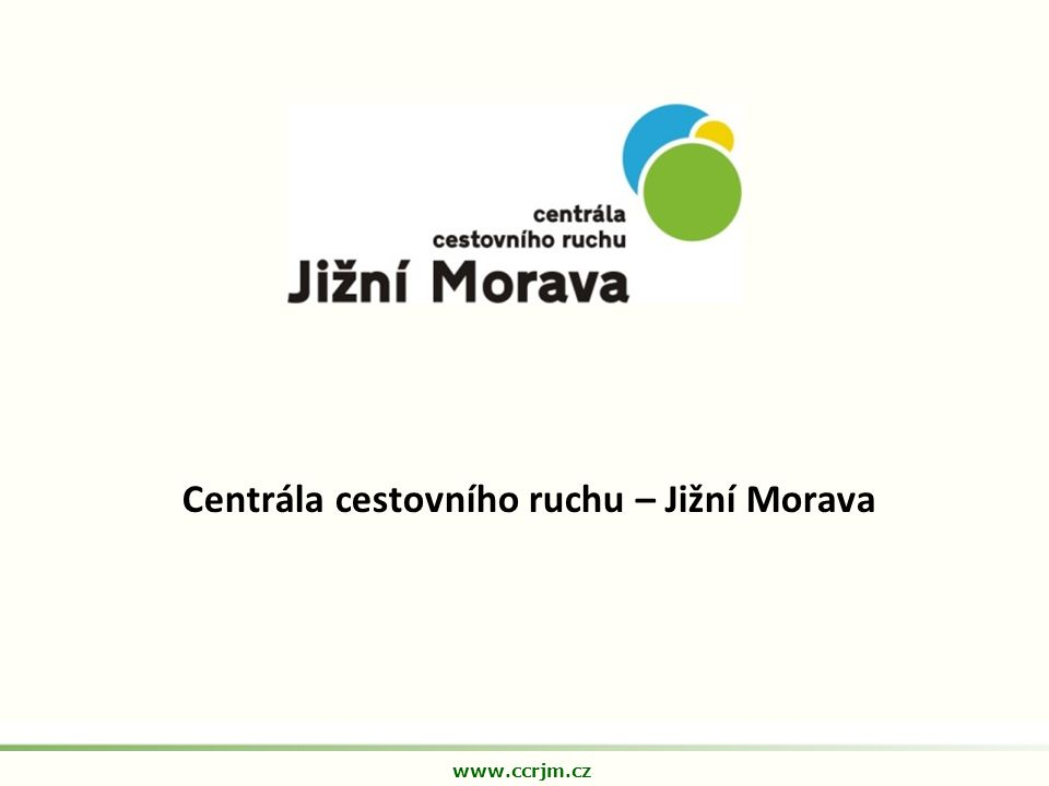 Centrála cestovního ruchu – Jižní Morava www.ccrjm.cz