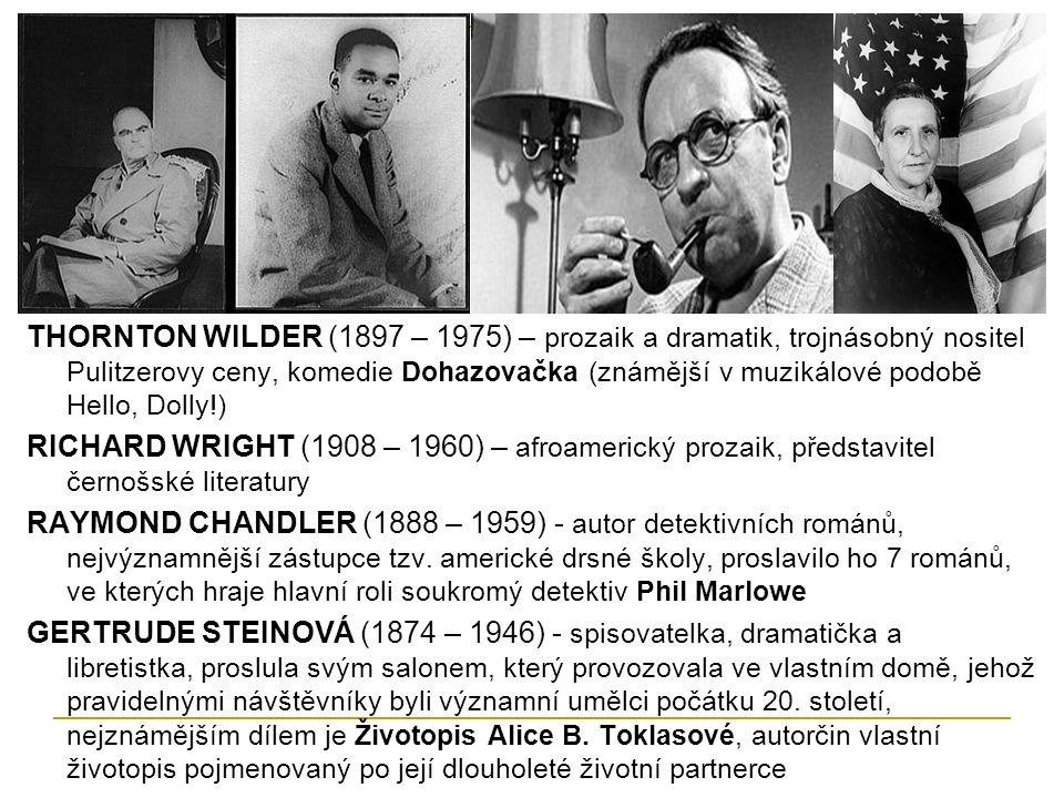 THORNTON WILDER (1897 – 1975) – prozaik a dramatik, trojnásobný nositel Pulitzerovy ceny, komedie Dohazovačka (známější v muzikálové podobě Hello, Dol