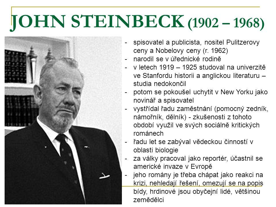 JOHN STEINBECK (1902 – 1968) -s-spisovatel a publicista, nositel Pulitzerovy ceny a Nobelovy ceny (r. 1962) -n-narodil se v úřednické rodině -v-v lete