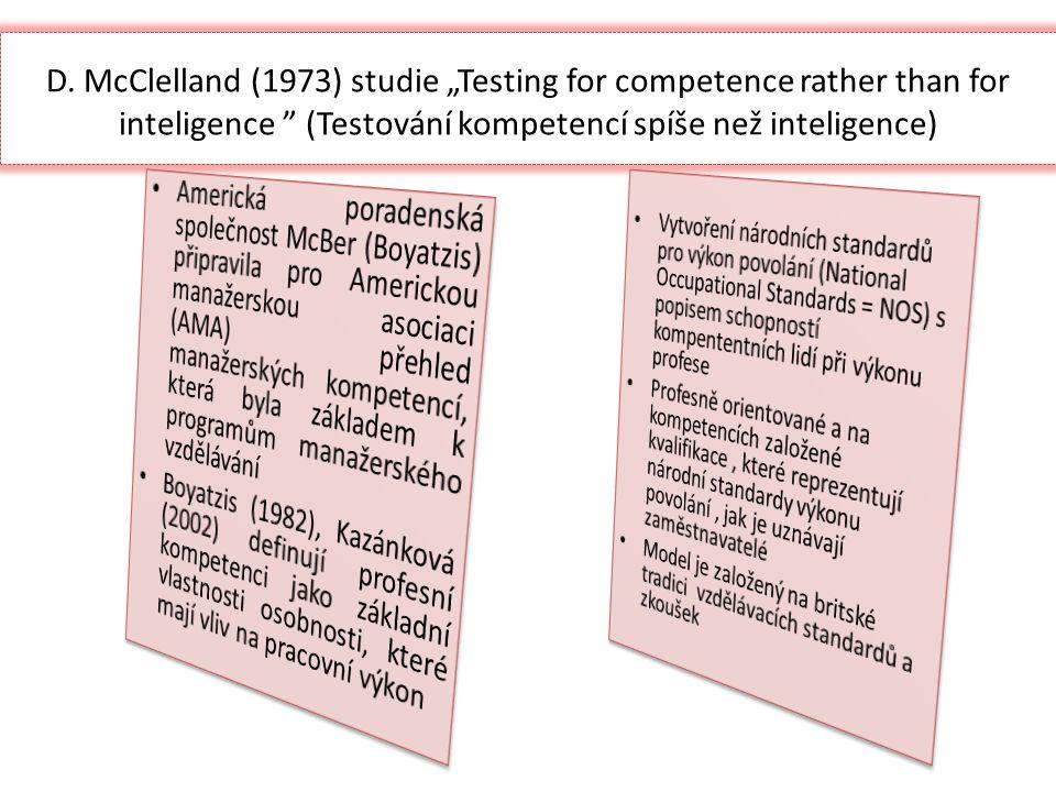 """D. McClelland (1973) studie """"Testing for competence rather than for inteligence """" (Testování kompetencí spíše než inteligence)"""