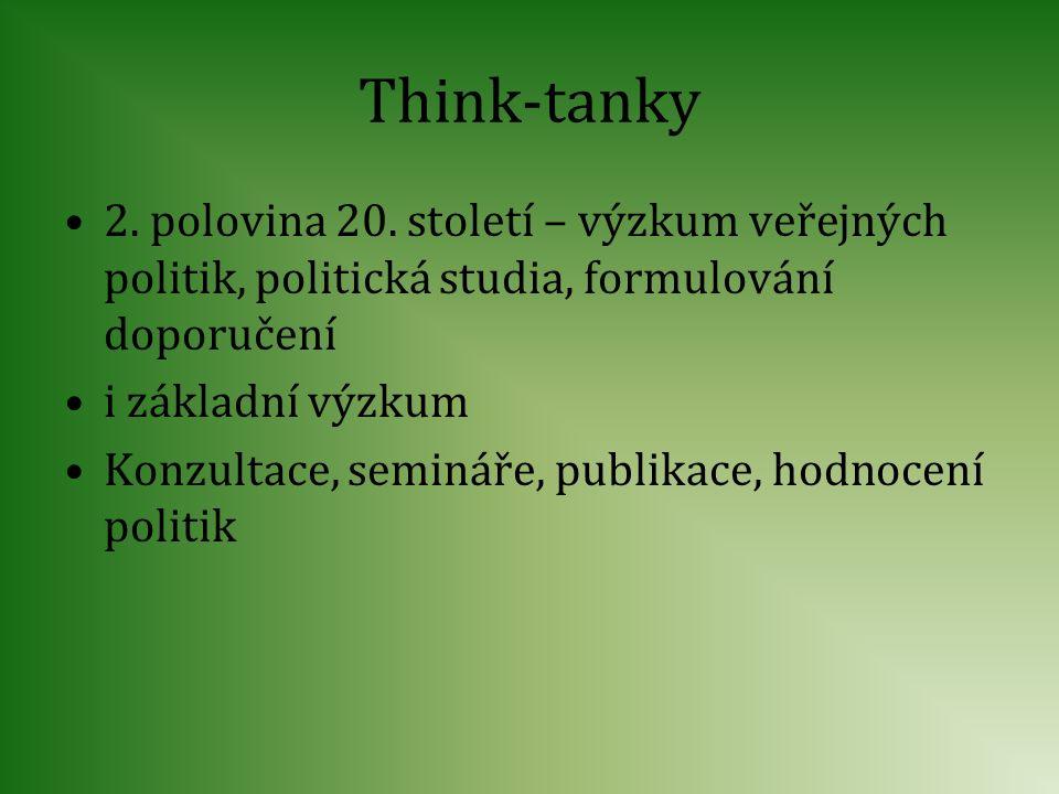 Think-tanky 2. polovina 20. století – výzkum veřejných politik, politická studia, formulování doporučení i základní výzkum Konzultace, semináře, publi