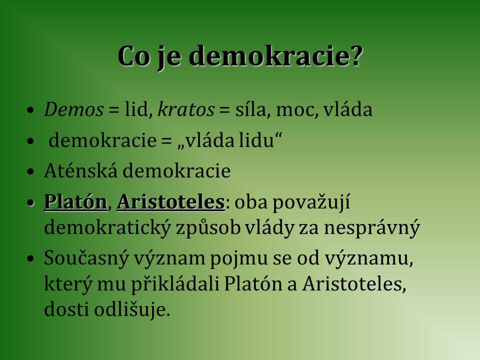 """Co je demokracie? Demos = lid, kratos = síla, moc, vláda demokracie = """"vláda lidu"""" Aténská demokracie Platón, A AA Aristoteles: oba považují demokrati"""