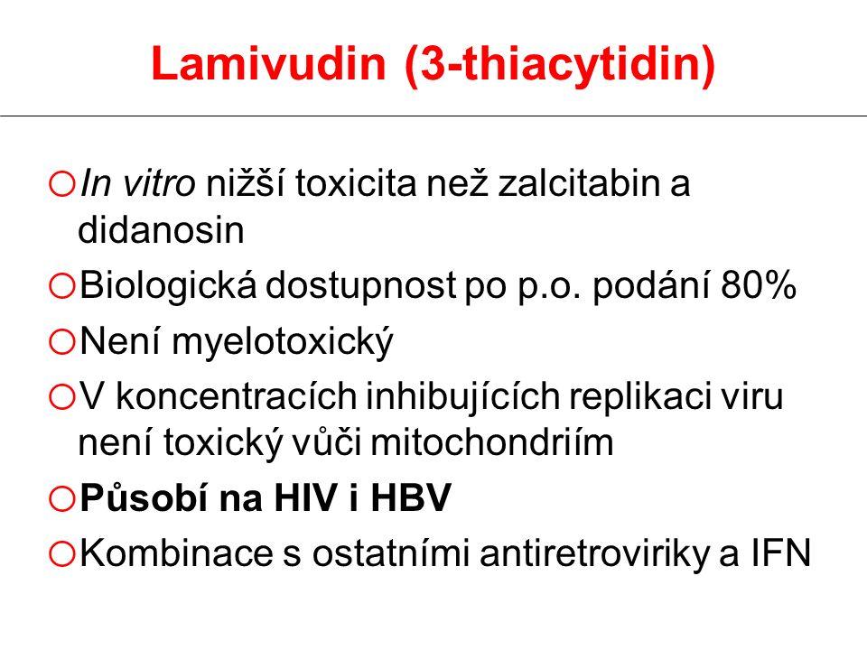 Lamivudin (3-thiacytidin) o In vitro nižší toxicita než zalcitabin a didanosin o Biologická dostupnost po p.o. podání 80% o Není myelotoxický o V konc