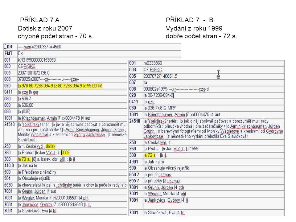 PŘÍKLAD 7 A PŘÍKLAD 7 - B Dotisk z roku 2007 Vydání z roku 1999 chybně počet stran - 70 s.dobře počet stran - 72 s.