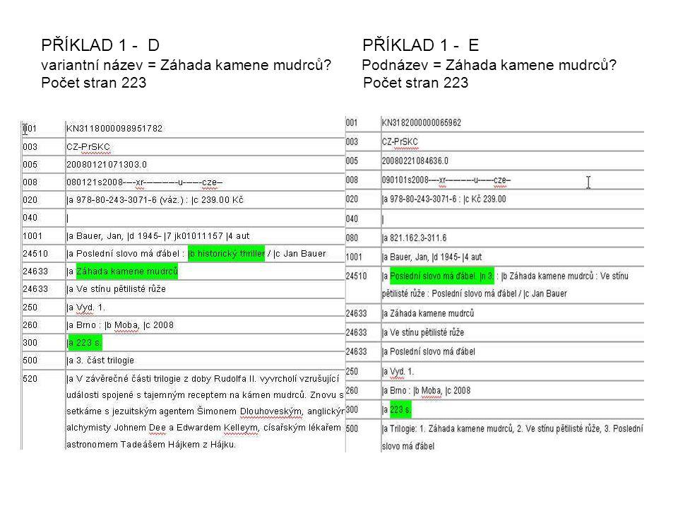 """PŘÍKLAD 8 - A PŘÍKLAD 8 - B údaj o """"části – jako součást názvu údaj o """"části - uveden v čísle části"""
