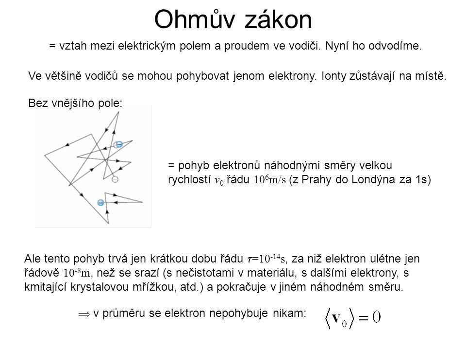 Ve většině vodičů se mohou pohybovat jenom elektrony.