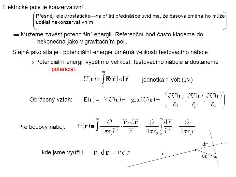 Elektrické pole je konzervativní  Můžeme zavést potenciální energii. Referenční bod často klademe do nekonečna jako v gravitačním poli.  Potenciální