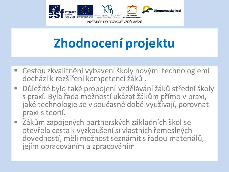 Zhodnocení projektu  Cestou zkvalitnění vybavení školy novými technologiemi dochází k rozšíření kompetencí žáků.