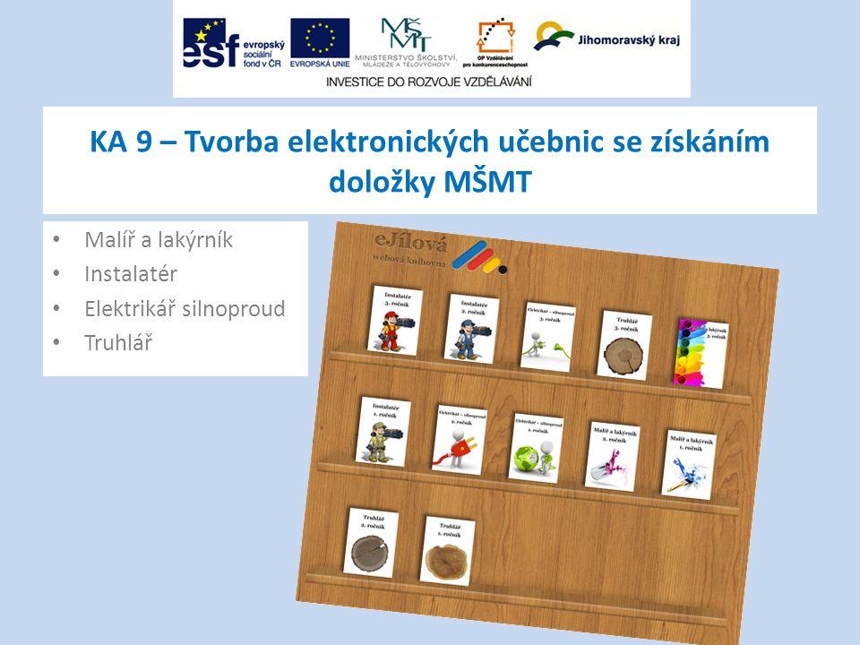 KA 9 – Tvorba elektronických učebnic se získáním doložky MŠMT Malíř a lakýrník Instalatér Elektrikář silnoproud Truhlář