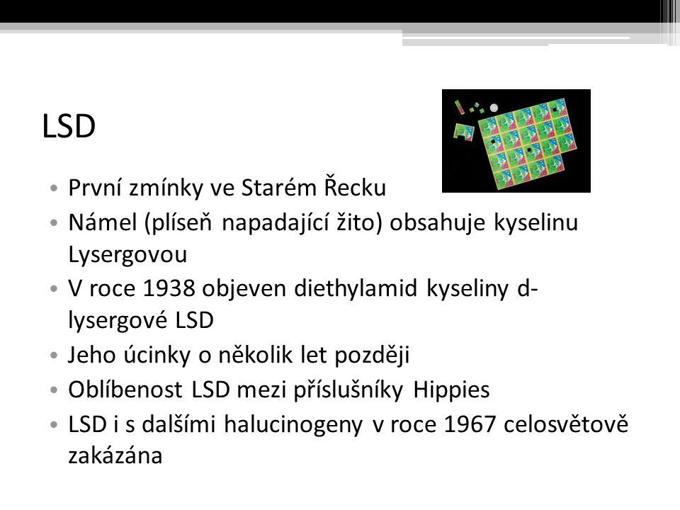 LSD První zmínky ve Starém Řecku Námel (plíseň napadající žito) obsahuje kyselinu Lysergovou V roce 1938 objeven diethylamid kyseliny d- lysergové LSD Jeho úcinky o několik let později Oblíbenost LSD mezi příslušníky Hippies LSD i s dalšími halucinogeny v roce 1967 celosvětově zakázána