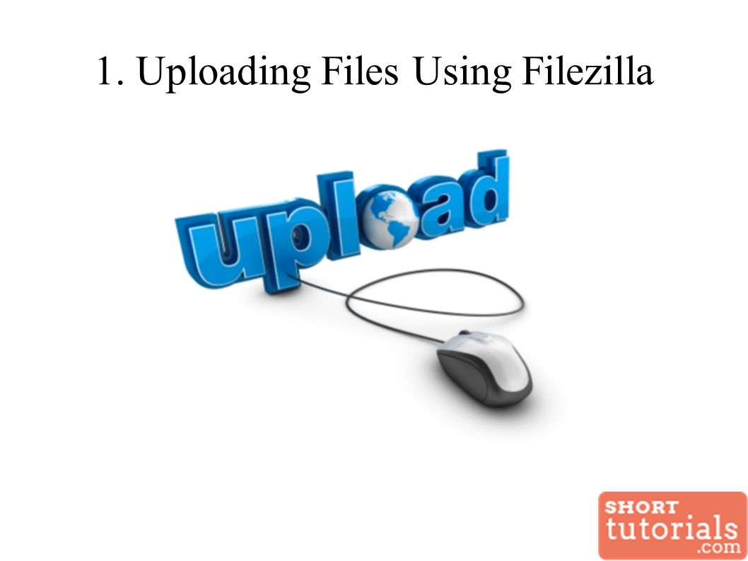 1. Uploading Files Using Filezilla