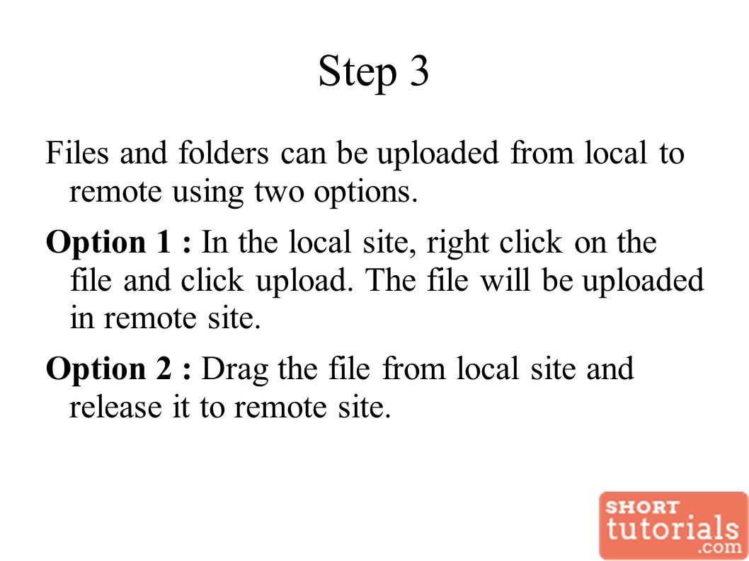 Step 3 Files and folders can be uploaded from local to remote using two options.