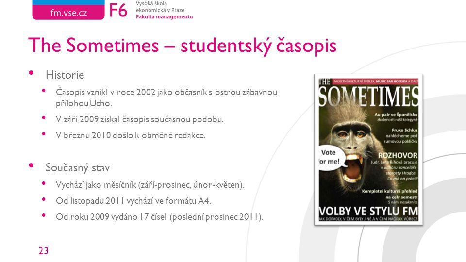 23 The Sometimes – studentský časopis Historie Časopis vznikl v roce 2002 jako občasník s ostrou zábavnou přílohou Ucho.