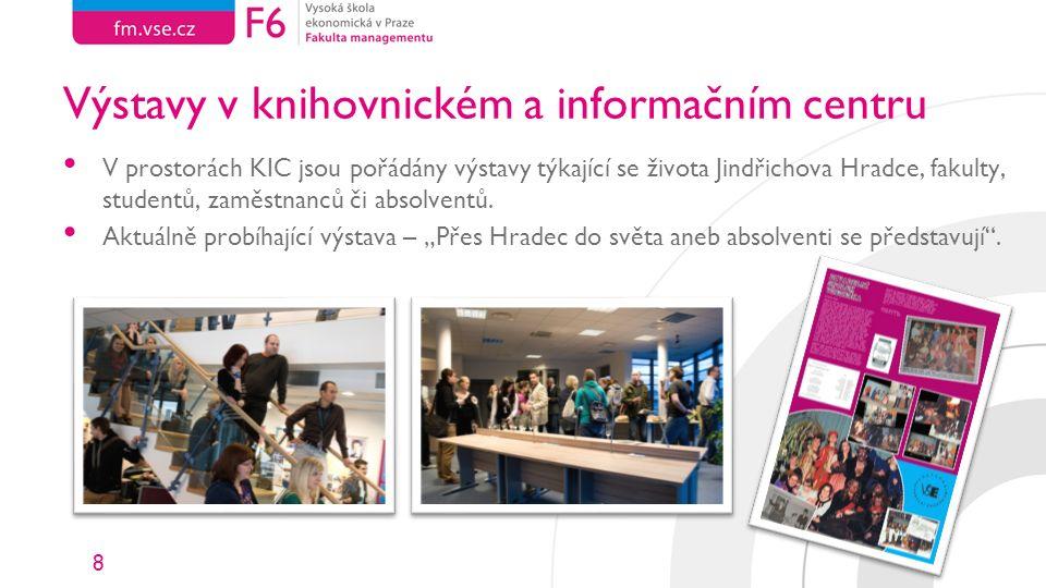 8 Výstavy v knihovnickém a informačním centru V prostorách KIC jsou pořádány výstavy týkající se života Jindřichova Hradce, fakulty, studentů, zaměstnanců či absolventů.
