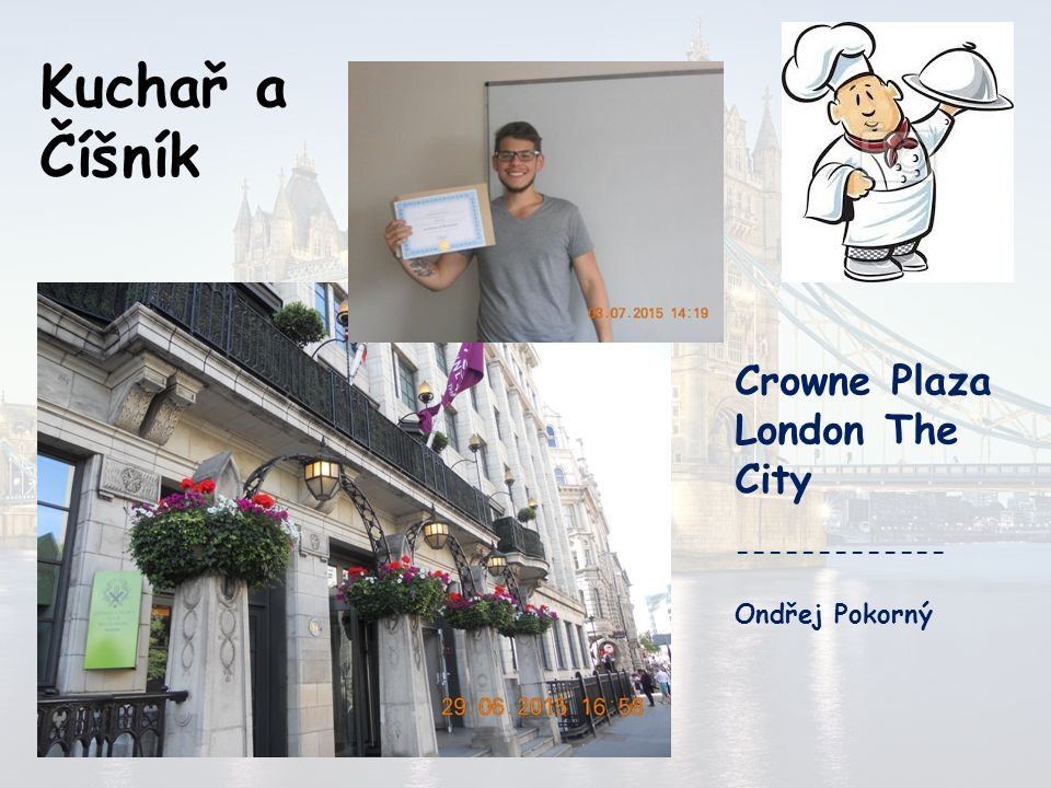 Kuchař a Číšník Jurys Inn Croydon ------------- Sabina Pšídová