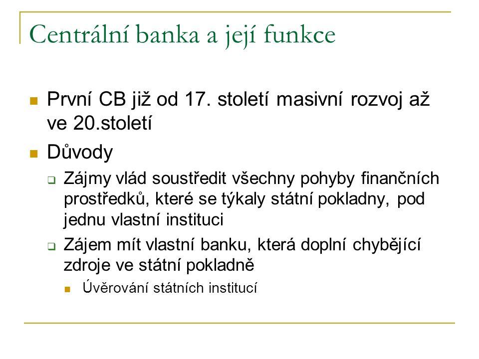 Centrální banka a její funkce První CB již od 17.