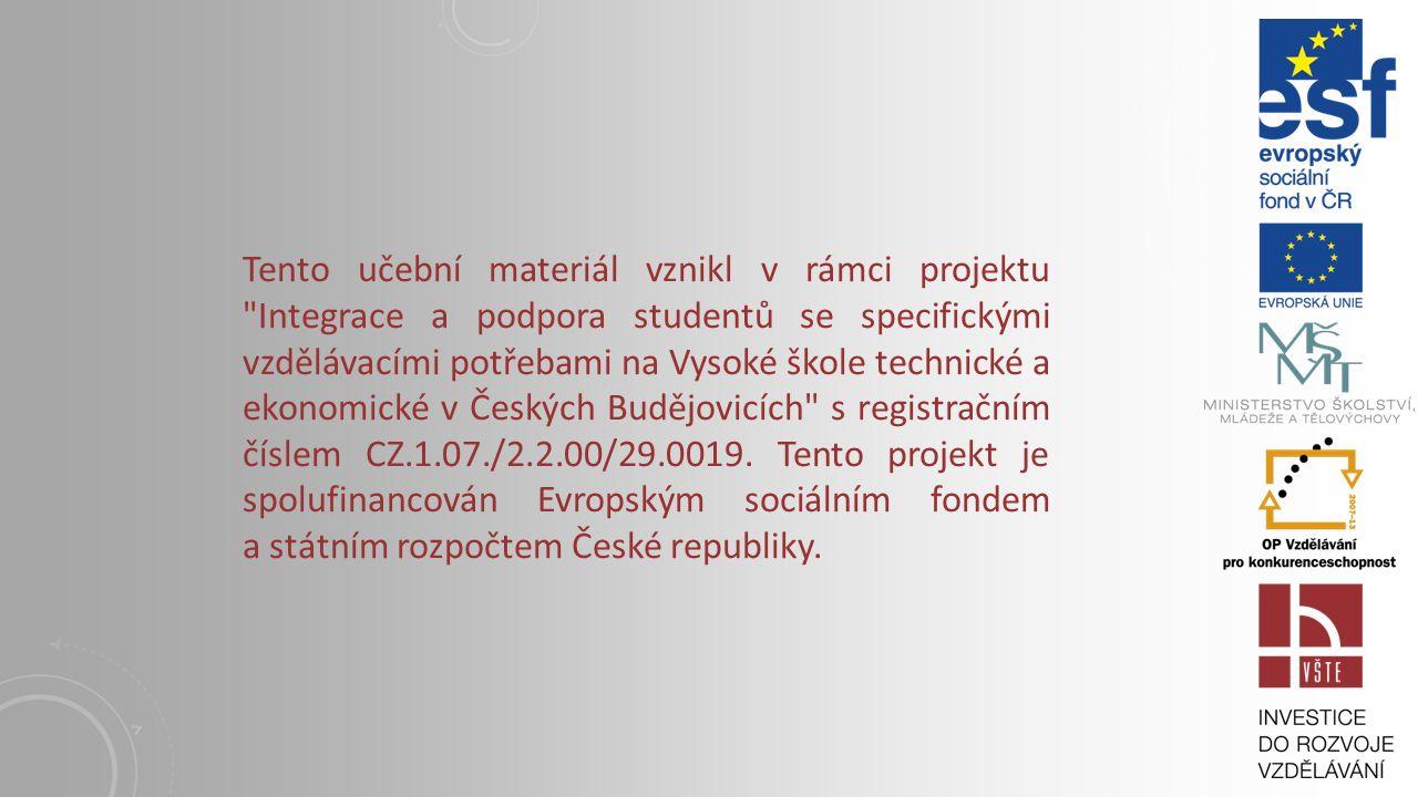 6. LEKCE (6. TÝDEN) Vysoká škola technická a ekonomická v Českých Budějovicích Insitute of Technology And Business In České Budějovice