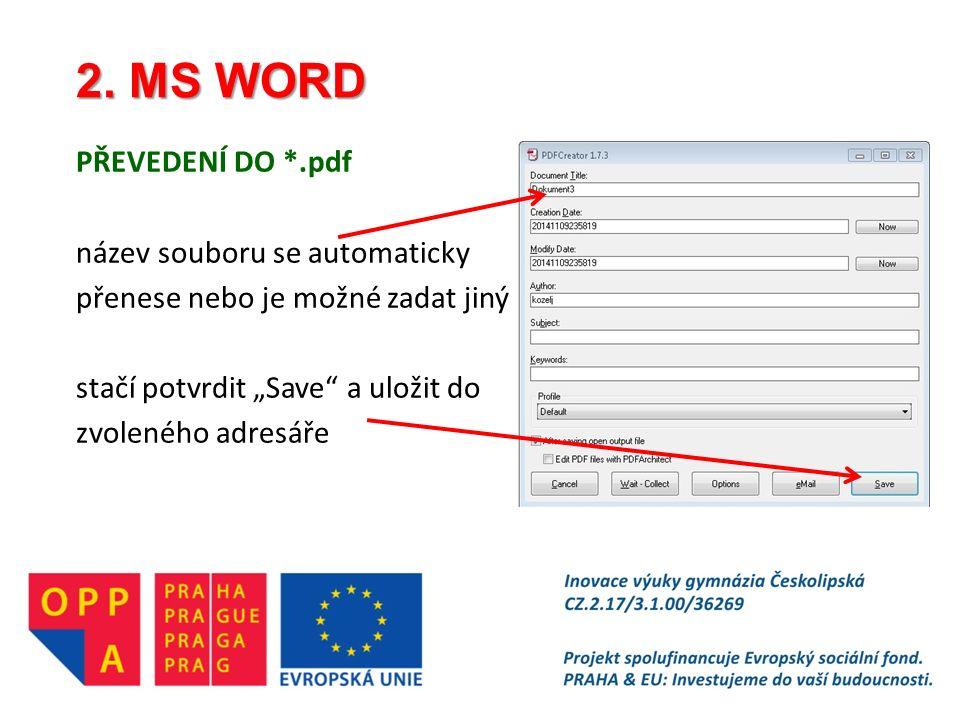 """2. MS WORD PŘEVEDENÍ DO *.pdf název souboru se automaticky přenese nebo je možné zadat jiný stačí potvrdit """"Save"""" a uložit do zvoleného adresáře"""