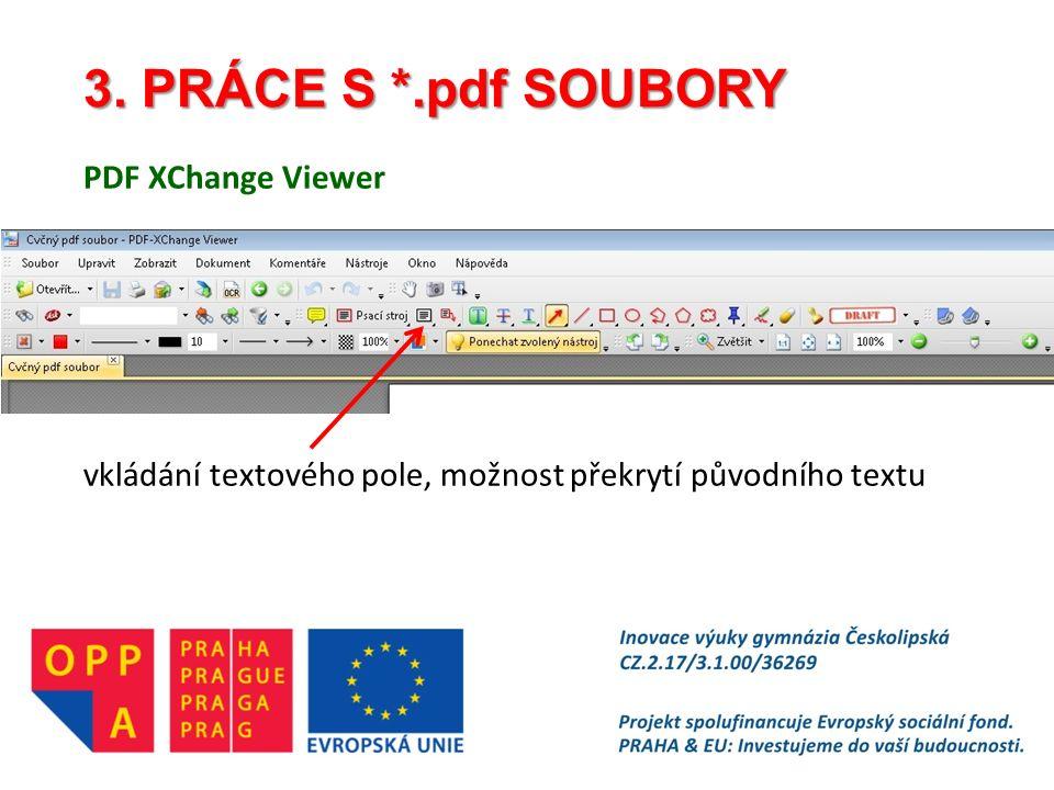 3. PRÁCE S *.pdf SOUBORY PDF XChange Viewer vkládání textového pole, možnost překrytí původního textu