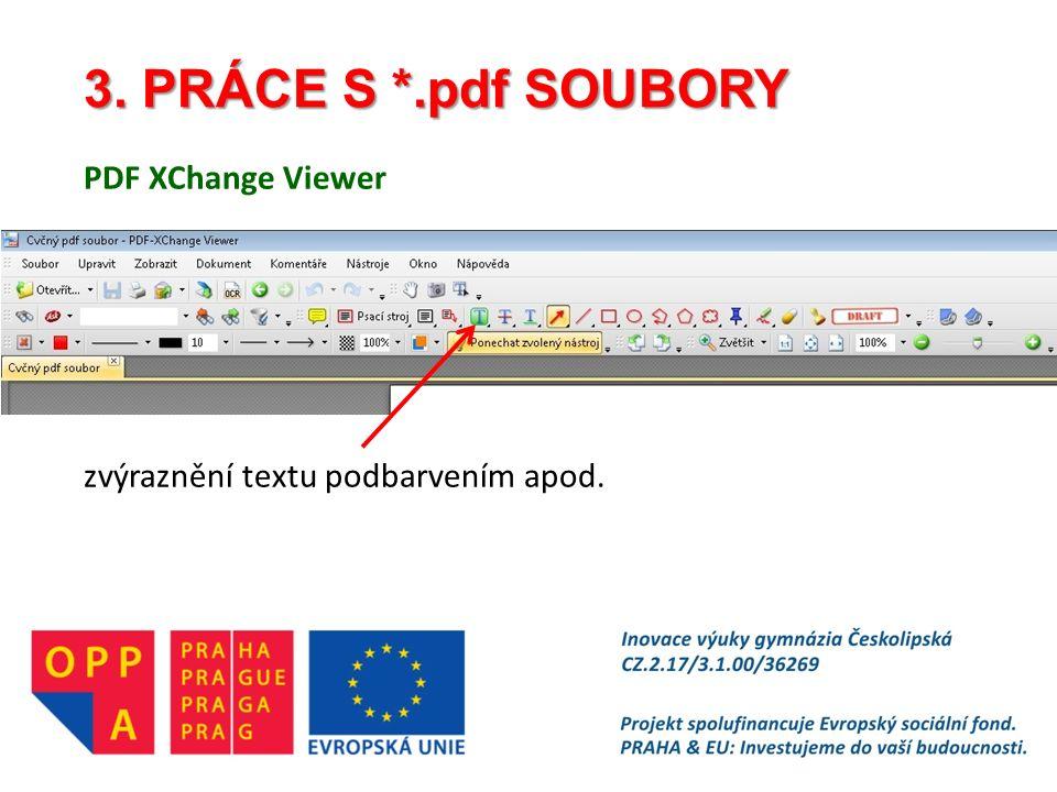3. PRÁCE S *.pdf SOUBORY PDF XChange Viewer zvýraznění textu podbarvením apod.