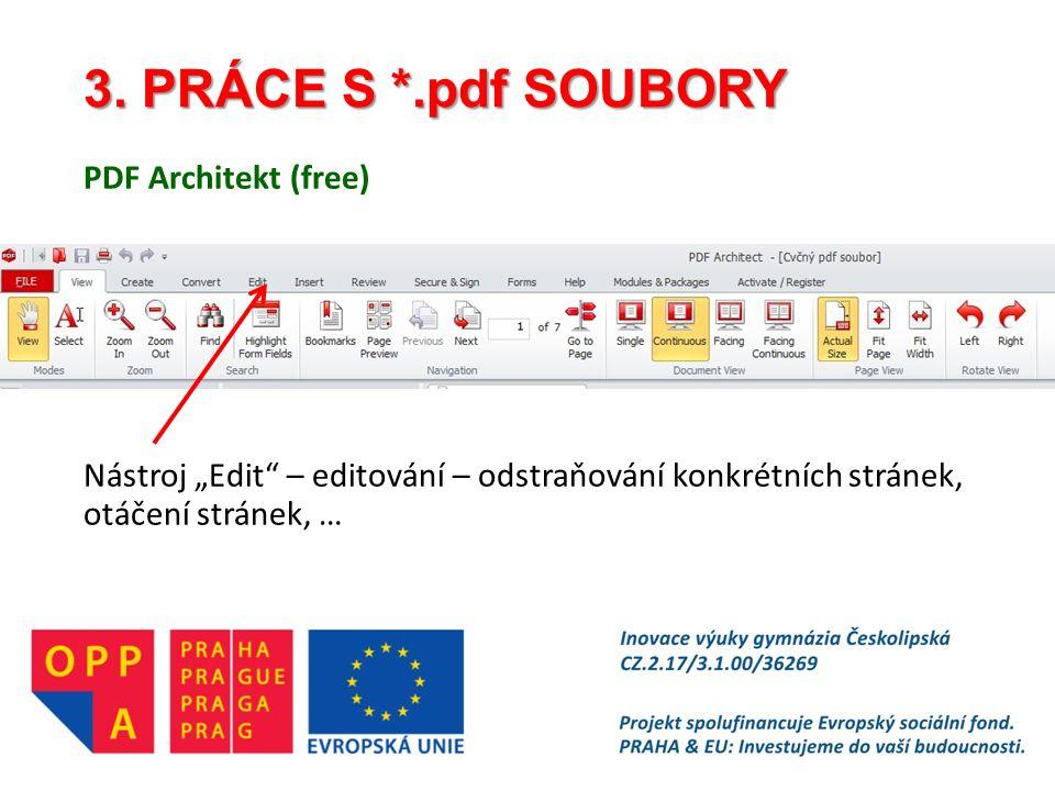 """3. PRÁCE S *.pdf SOUBORY PDF Architekt (free) Nástroj """"Edit"""" – editování – odstraňování konkrétních stránek, otáčení stránek, …"""