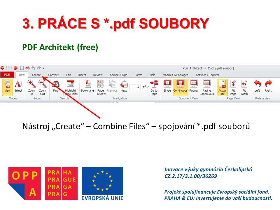 """3. PRÁCE S *.pdf SOUBORY PDF Architekt (free) Nástroj """"Create"""" – Combine Files"""" – spojování *.pdf souborů"""
