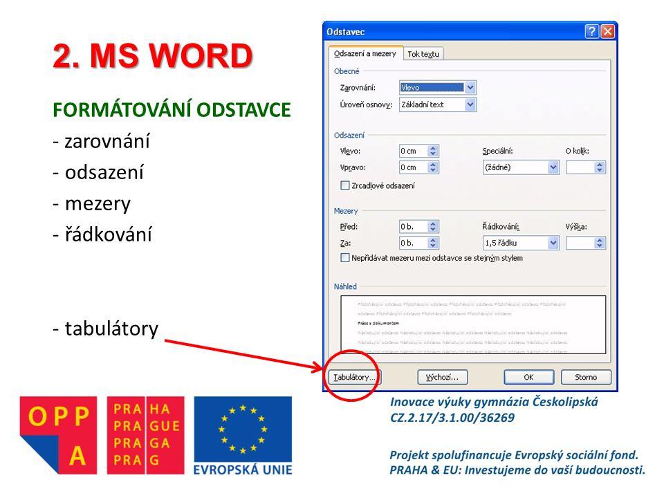 2. MS WORD FORMÁTOVÁNÍ ODSTAVCE - zarovnání -odsazení -mezery -řádkování -tabulátory