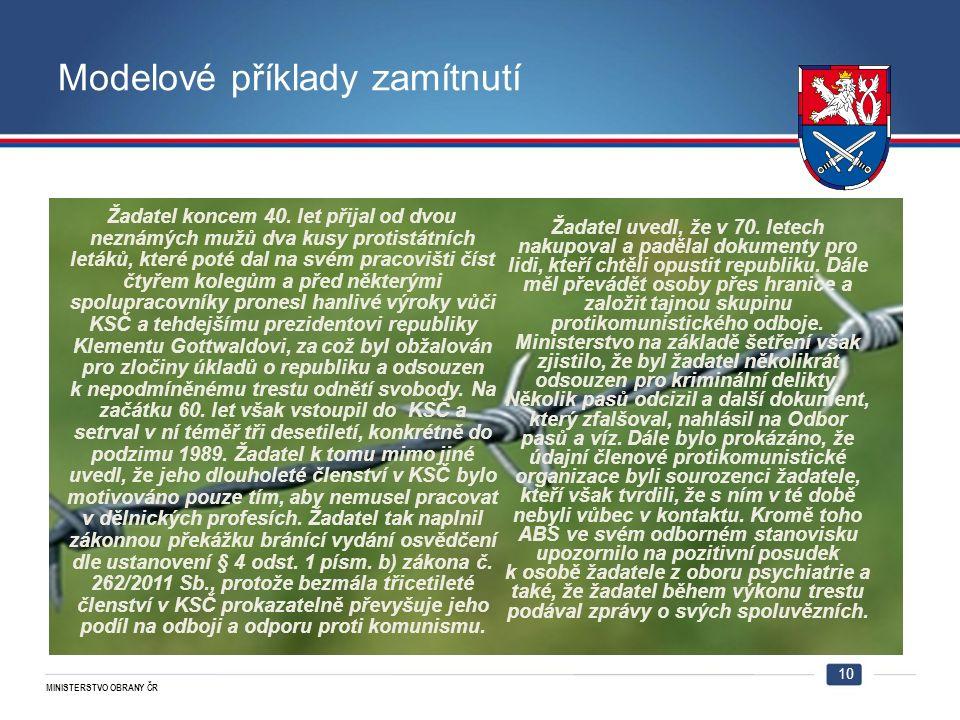 MINISTERSTVO OBRANY ČR Modelové příklady zamítnutí 10 Žadatel koncem 40.