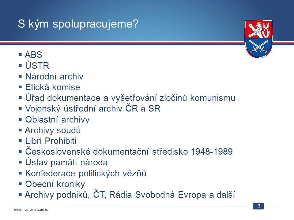 MINISTERSTVO OBRANY ČR S kým spolupracujeme.