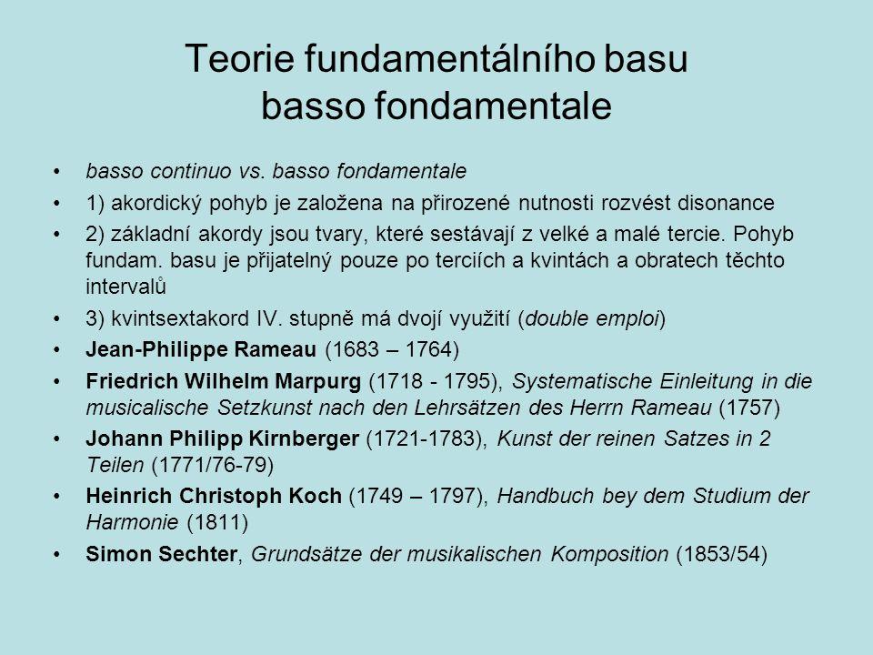 Teorie fundamentálního basu basso fondamentale basso continuo vs. basso fondamentale 1) akordický pohyb je založena na přirozené nutnosti rozvést diso