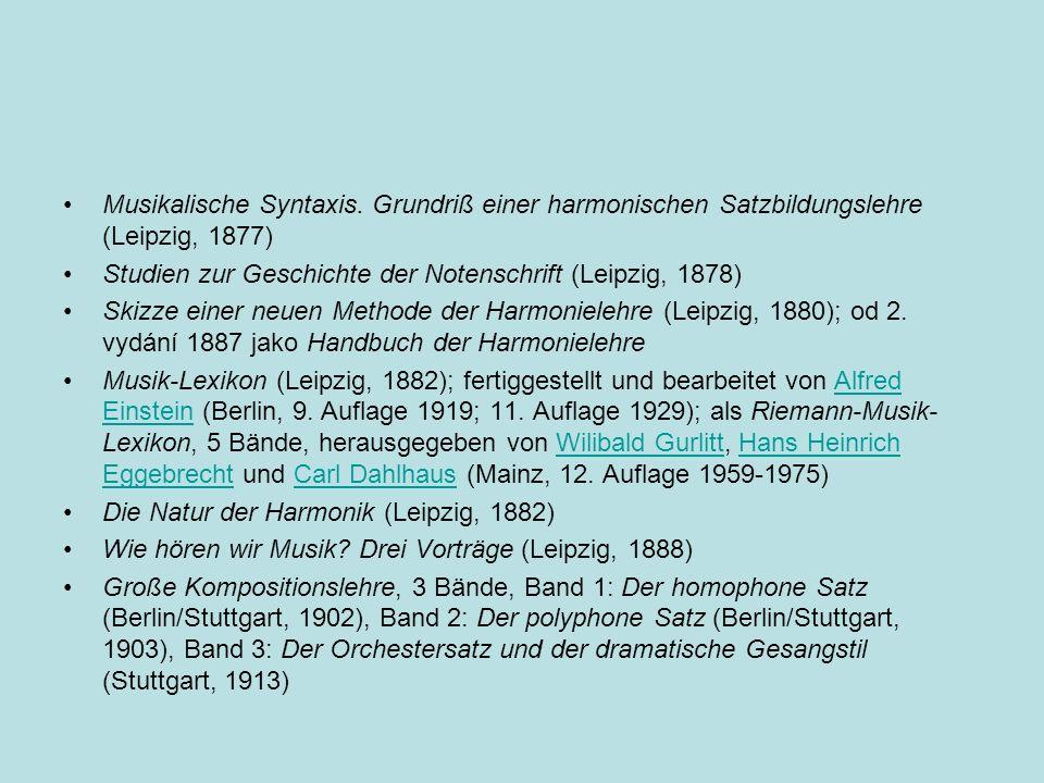 Musikalische Syntaxis. Grundriß einer harmonischen Satzbildungslehre (Leipzig, 1877) Studien zur Geschichte der Notenschrift (Leipzig, 1878) Skizze ei