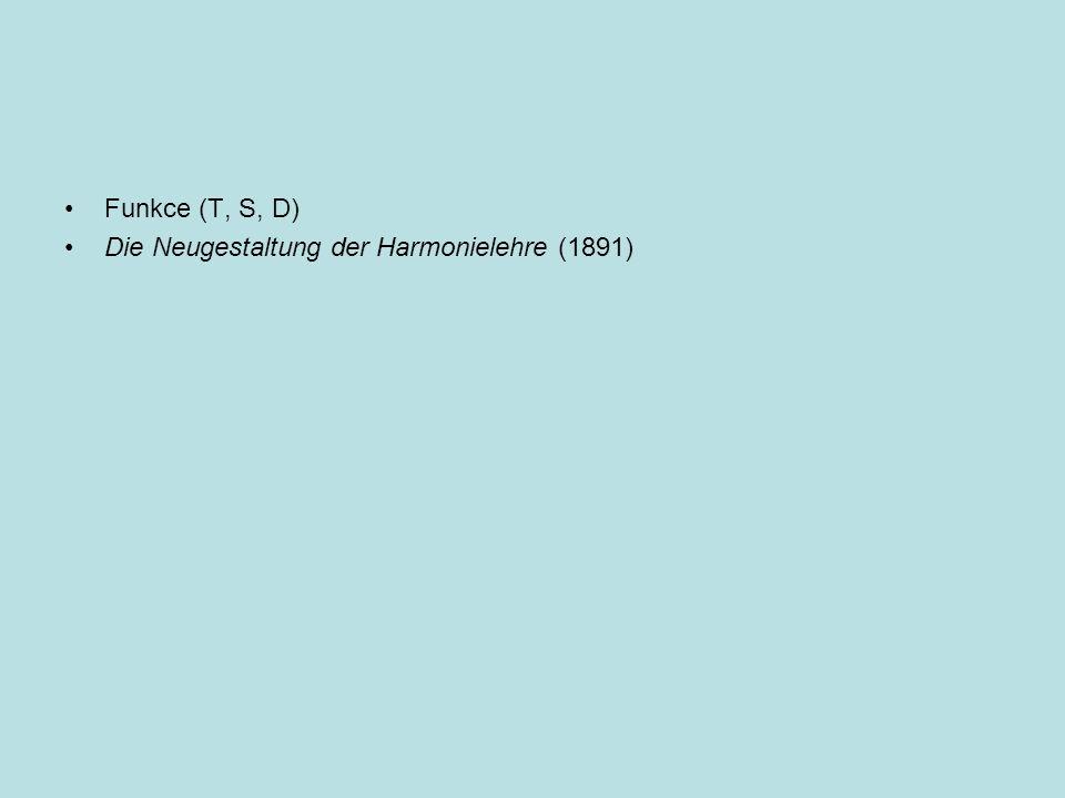 Funkce (T, S, D) Die Neugestaltung der Harmonielehre (1891)
