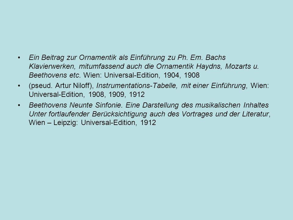 Ein Beitrag zur Ornamentik als Einführung zu Ph. Em. Bachs Klavierwerken, mitumfassend auch die Ornamentik Haydns, Mozarts u. Beethovens etc. Wien: Un