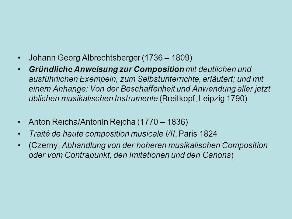 Johann Georg Albrechtsberger (1736 – 1809) Gründliche Anweisung zur Composition mit deutlichen und ausführlichen Exempeln, zum Selbstunterrichte, erlä