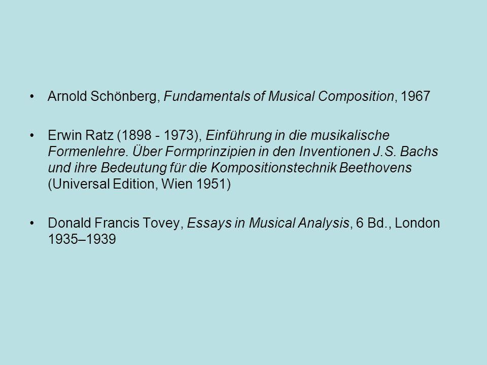 Arnold Schönberg, Fundamentals of Musical Composition, 1967 Erwin Ratz (1898 - 1973), Einführung in die musikalische Formenlehre. Über Formprinzipien