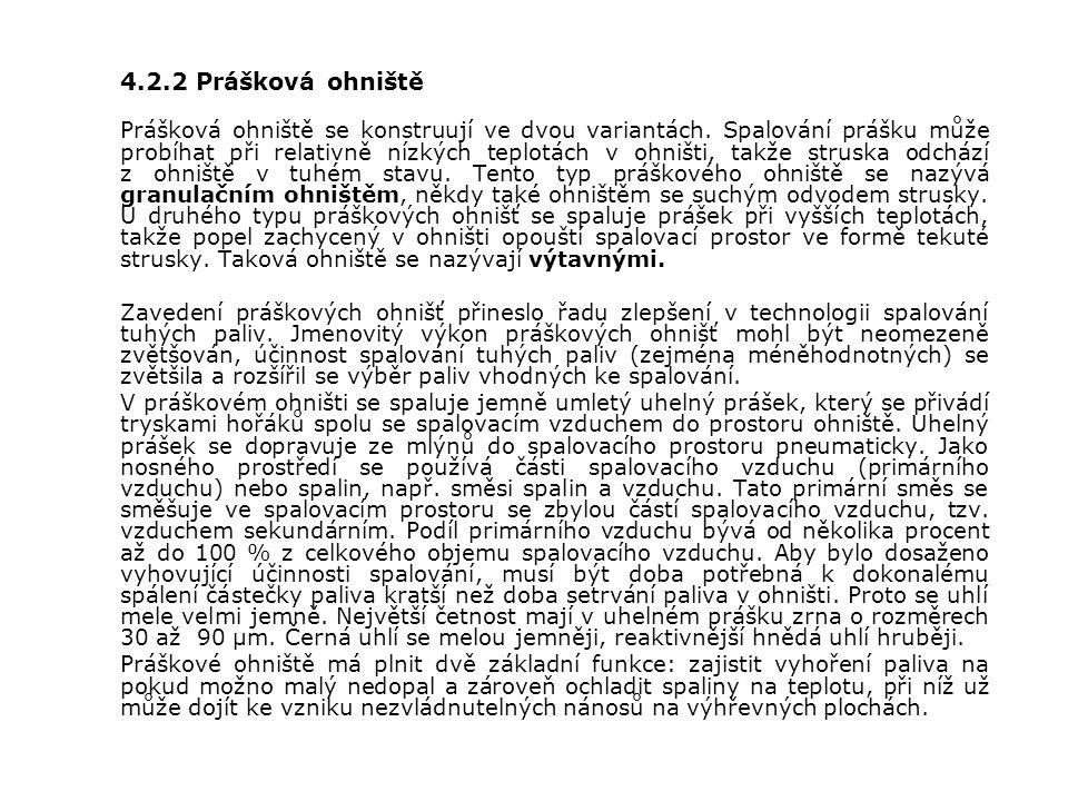 4.2.2 Prášková ohniště Prášková ohniště se konstruují ve dvou variantách.